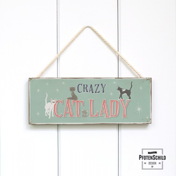 Holzschild: Crazy Cat Lady