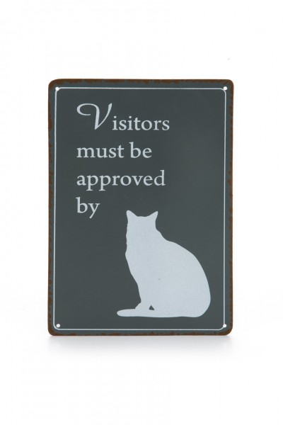 Metallschild Visitors must be approved by the cat